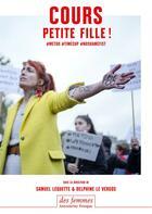 Couverture du livre « Cours petite fille » de Collectif et Samuel Lequette et Delphine Le Vergos aux éditions Des Femmes