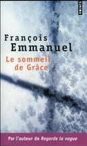 Couverture du livre « Le sommeil de Grâce » de Francois Emmanuel aux éditions Points
