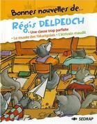 Couverture du livre « Bonnes Nouvelles De ; Régis Delpeuch ; Ce2, Cm1 ; Recueil De Nouvelles » de Regis Delpeuch aux éditions Sedrap