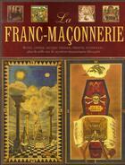 Couverture du livre « La franc-maçonnerie ; rites, codes, signes, images, objets, symboles.... » de Jeremy Harwood aux éditions Pre Aux Clercs