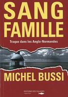 Couverture du livre « Sang famille ; traque dans les Anglo-Normandes » de Michel Bussi aux éditions Des Falaises