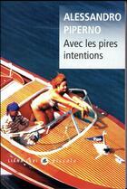 Couverture du livre « Avec les pires intentions » de Alessandro Piperno aux éditions Liana Levi