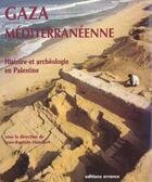 Couverture du livre « Gaza Mediterraneenne ; Archeologie En Palestine » de Collectif aux éditions Errance