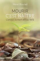 Couverture du livre « Mourir c'est naître ; l'amour, la mort et l'au-delà » de Henri Boulad aux éditions Mediaspaul Qc