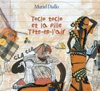 Couverture du livre « Toclo toclo et la fille tête-en-l'air » de Muriel Diallo aux éditions Vents D'ailleurs