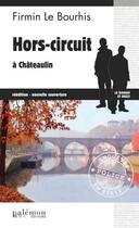 Couverture du livre « Hors-circuit à Châteaulin » de Firmin Le Bourhis aux éditions Palemon