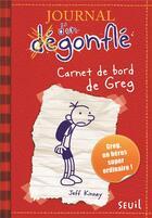 Couverture du livre « Journal d'un dégonflé t.1 ; carnet de bord de Greg » de Jeff Kinney aux éditions Seuil Jeunesse