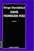 Couverture du livre « Sans homicide fixe » de Serge Gardebled aux éditions Denoel