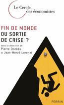 Couverture du livre « Fin de monde ou sortie de crise ? » de Cercle Des Economist aux éditions Perrin