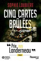 Couverture du livre « Cinq cartes brûlées » de Sophie Loubiere aux éditions Fleuve Noir