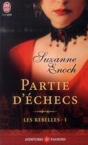 Couverture du livre « Les rebelles t.1 ; partie d'échec » de Suzanne Enoch aux éditions J'ai Lu