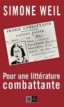 Couverture du livre « Pour une littérature combattante » de Simone Weil aux éditions Indigene