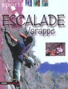 Couverture du livre « Escalade ; varappe » de Collectif aux éditions Gamma Editions