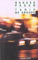 Couverture du livre « Tarif de groupe » de Hugues Pagan aux éditions Rivages