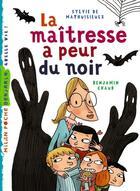 Couverture du livre « La maîtresse a peur du noir » de Benjamin Chaud et Sylvie De Mathuisieulx aux éditions Milan