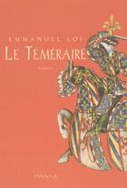Couverture du livre « Le téméraire » de Emmanuel Loi aux éditions Panama