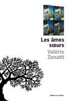 Couverture du livre « Les âmes-soeurs » de Valerie Zenatti aux éditions Editions De L'olivier