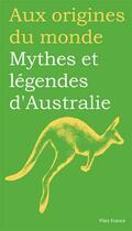 Couverture du livre « Mythes et légendes d'Australie » de Marilyn Plenard aux éditions Flies France