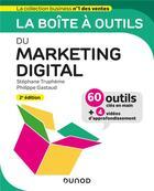 Couverture du livre « La boîte à outils ; du marketing digital (2e édition) » de Philippe Gastaud et Stephane Trupheme aux éditions Dunod
