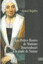 Couverture du livre « Les petites heures de madame bourtonbourt à la mode de namur » de Ernest Dejaifve aux éditions Cerf