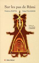 Couverture du livre « Sur les pas de rûmi » de Nahal Tajadod et Federica Matta aux éditions Albin Michel