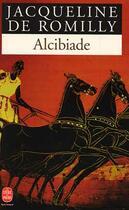 Couverture du livre « Alcibiade » de De Romilly-J aux éditions Lgf