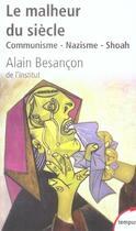 Couverture du livre « Le malheur du siècle ; communisme, nazisme, Shoah » de Alain Besancon aux éditions Tempus/perrin