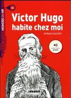 Couverture du livre « Victor Hugo Habite Chez Moi - Livre + Mp3 » de Louviot Myriam aux éditions Didier