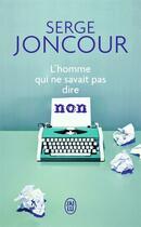 Couverture du livre « L'homme qui ne savait pas dire non » de Serge Joncour aux éditions J'ai Lu