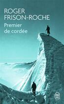 Couverture du livre « Premier de cordée » de Roger Frison-Roche aux éditions J'ai Lu