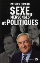Couverture du livre « Sexe, mensonges et politiques » de Patrick Girard aux éditions Jean-claude Gawsewitch