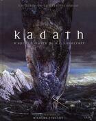 Couverture du livre « Kadath ; le guide de la cité inconnue » de Raphael Granier De Cassagnac et David Camus et Melanie Fazi et Nicolas Fructus aux éditions Mnemos