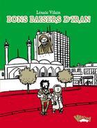 Couverture du livre « Bons baisers d'Iran » de Lenaic Vilain aux éditions Vraoum