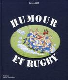 Couverture du livre « Humour et rugby » de Serge Laget aux éditions La Martiniere