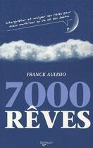 Couverture du livre « 7000 rêves » de Franck Aulisio aux éditions De Vecchi