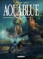 Couverture du livre « Aquablue T.16 ; Rakahanga ! » de Regis Hautiere et Reno aux éditions Delcourt
