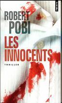 Couverture du livre « Les innocents » de Robert Pobi aux éditions Points