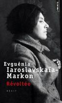 Couverture du livre « Révoltée » de Evguenia Iaroslavskaia-Markon aux éditions Points