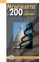 Couverture du livre « Montmartre en 200 questions » de Kilien Stengel et Loic Bienassis aux éditions Editions Sutton