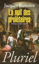 Couverture du livre « La nuit des prolétaires » de Jacques Ranciere aux éditions Pluriel