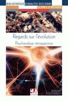 Couverture du livre « Regards sur l'évolution ; psychanalyse introspective » de Jeanine Solotareff aux éditions Ma