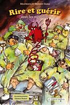 Couverture du livre « Rire et guérrir avec les médecins » de Beatrice Sarg et Freddy Sarg et Charly Barat aux éditions Le Verger