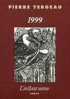 Couverture du livre « 1999 » de Pierre Yergeau aux éditions Instant Meme