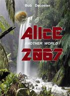 Couverture du livre « Alice 2067 » de Bob Decoster aux éditions Bookelis
