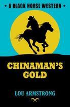Couverture du livre « Chinaman's Gold » de Armstrong Lou aux éditions Hale Robert Digital