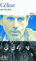 Couverture du livre « Céline » de Yves Buin aux éditions Gallimard