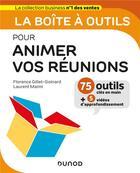 Couverture du livre « La boîte à outils ; pour animer vos réunions » de Florence Gillet-Goinard et Laurent Maimi aux éditions Dunod