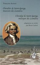 Couverture du livre « Chevalier de Saint-George, musicien des Lumières » de Francoise Kerisel aux éditions L'harmattan