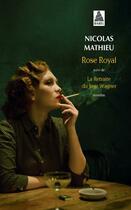 Couverture du livre « Rose royal ; la retraite du juge wagner » de Nicolas Mathieu aux éditions Actes Sud