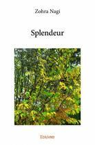 Couverture du livre « Splendeur » de Zohra Nagi aux éditions Edilivre-aparis